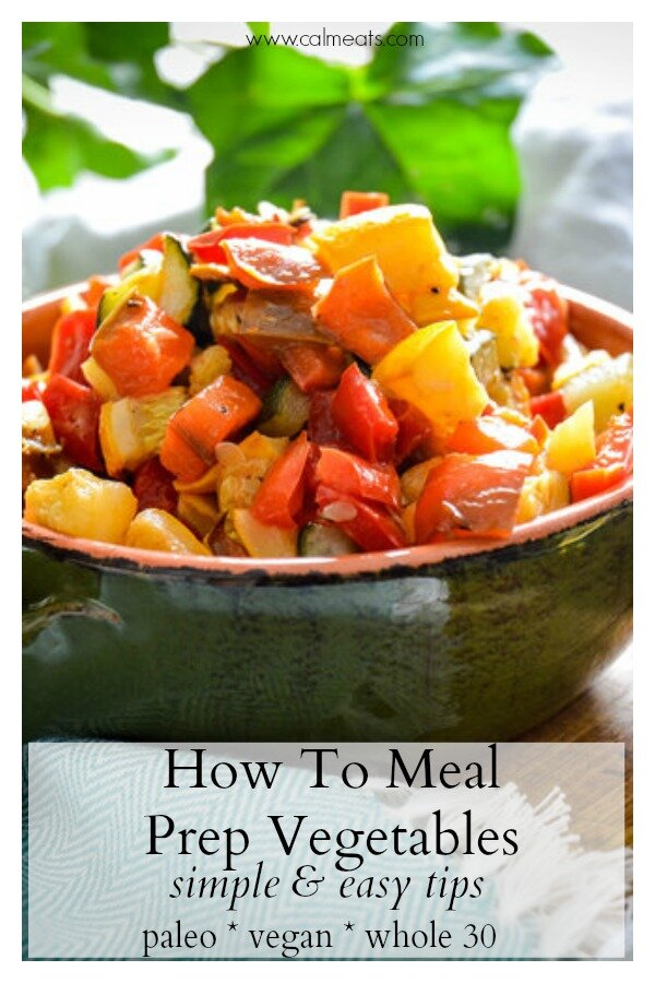 When it comes to meal prepping, consistency is key but so are basic, trusty recipes you can use over and over. This basic meal prep guide to vegetables will give you tips and ideas for creating a foolproof meal prep week after week. #howtomealprep #calmeats, #mealprep, #vegetables, #vegan, #paleo, #whole30, #veganmealprep, #whole30mealprep, #lunch, #mealpreplunch