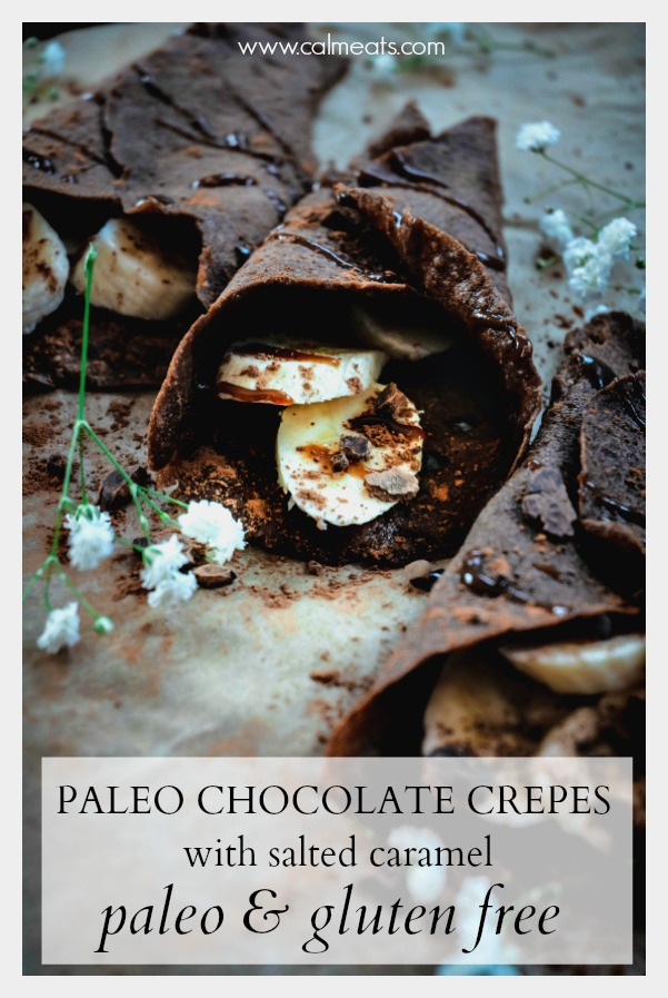 These chocolate crepes with salted caramel are a delicious treat if you're looking for something special. They're paleo, gluten free and vegetarian and are incredibly easy to make. So check out this delicious sweet and salty dessert. #paleodessert #paleo #glutenfree #grainfree #vegetarian #calmeats #sweets #chocolate #caramel #saltedcaramel #dairyfree #vegancaramel