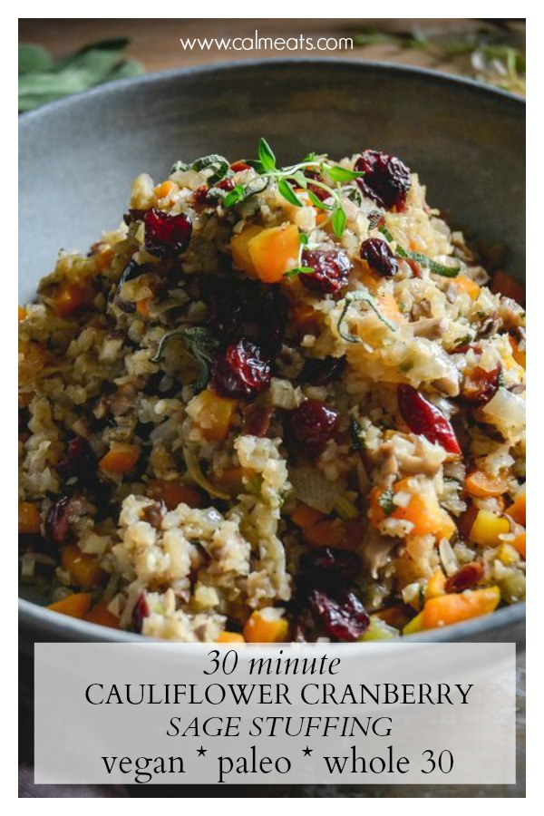 If you're whole 30 or paleo and miss the taste of stuffing, here's a delicious alternative with all the flavors of thanksgiving but none of the grain or gluten. Grab this delicious cauliflower cranberry sage stuffing for your next feast! #stuffing, #thanksgiving, #paleostuffing, #whole30stuffing, #cranberries, #fallfood, #calmeats, #veganstuffing, #cauliflowerstuffing, #caulirice, #cauliricestuffing, #fallfood